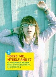 HOEZO 'ME, MYSELF AND I'? - JeugdOnderzoeksPlatform