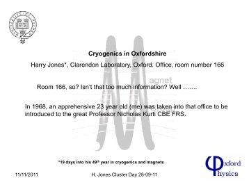 Cryogenics in Oxfordshire Harry Jones*, Clarendon Laboratory ...
