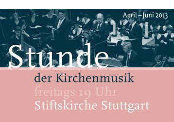 Stunde der Kirchenmusik - Programm April - Juni 2013 - Stiftskirche ...