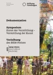 Die Dokumentation zum BKM-Preis 2013 sehen Sie hier. - Stiftung ...