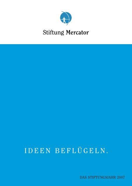 Jahresbericht 2007 - Stiftung Mercator