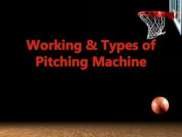 Working & Types of Pitching Machine