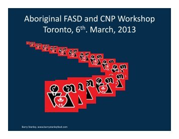 Aboriginal FASD and CNP Workshop Toronto, 6 . March, 2013