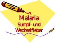 Malaria Sumpf- und Wechselfieber