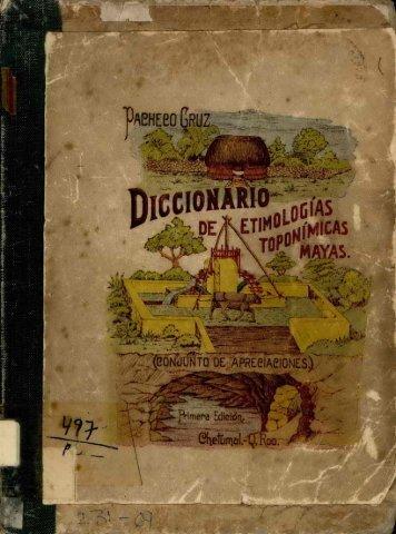 Diccionario de Etimologías Mayas.1953.Profr. Santiago Pacheco Cruz. pdf