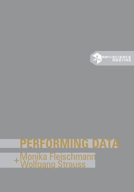 Performing Data | Monika Fleischmann + Wolfgang Strauss
