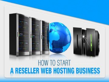 How to Start a Reseller Web Hosting Business
