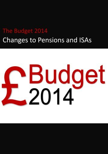 Budget 2014 - Changes to Pensions and ISAs