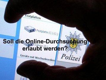 Soll die Online-Durchsuchung erlaubt werden?