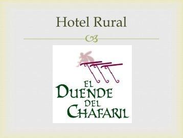 Actividades a desarrollar en el Hotel rural El duende del Chafaril.