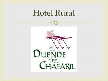 Hotel rural El duende del Chafaril. El hotel