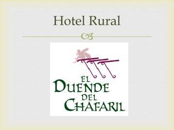 Habitaciones del Hotel rural El duende del Chafaril