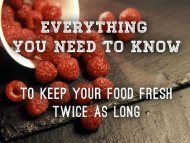 13 things food lovers should know to keep their food fresh & yummy