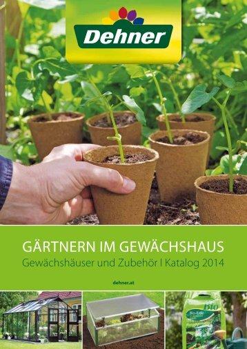Gärtnern im Gewächshaus - Dehner Katalog
