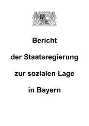Bericht der Staatsregierung - Bayerisches Staatsministerium für ...