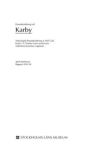 Arkeologisk förundersökning av RAÄ 220, Karby 3:2, Össeby-Garn ...