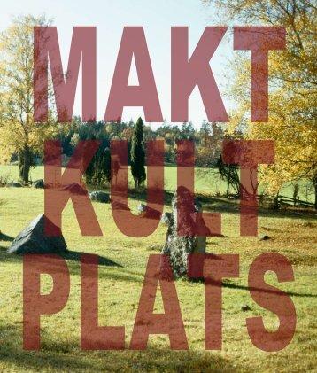 Makt-Kult-Plats (3.6 MB) - Stockholms läns museum