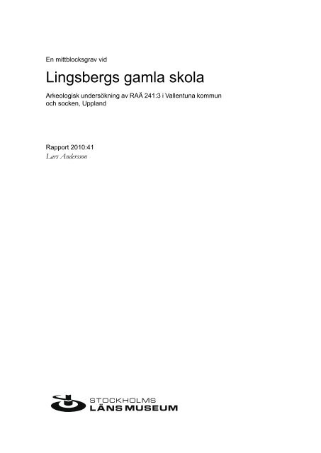Arkeologgruppen i Örebro AB en arkeologisk förundersökning i.