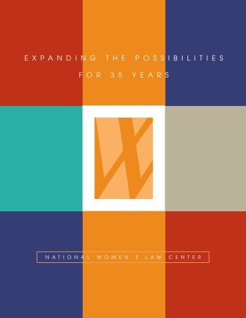 expanding the possibilities for 35 years - National Women's Law ...