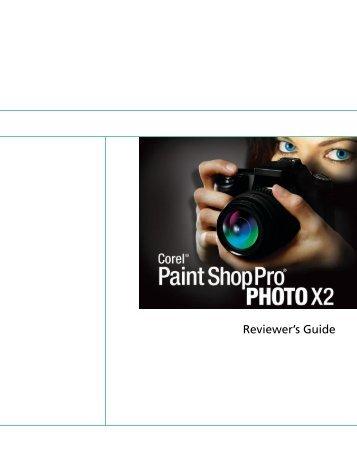 Corel Paint Shop Pro Photo X2 Reviewer's Guide - Corel Corporation