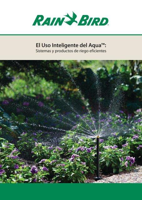 El Uso Inteligente del Aqua - Rain Bird Ibérica