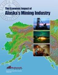 The Economic Impacts of Alaska's Mining Industry - Alaska Miners ...