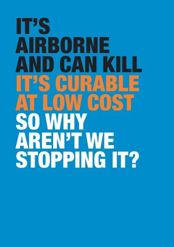 it's airborne and can kill it's curable at low cost so why aren't we ...