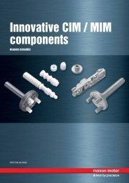 Innovative CIM / MIM components