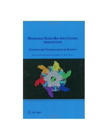 Managing Nano-Bio-Info-Cogno Innovations - World Technology ...