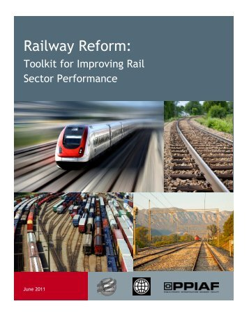 Railway Reform: Toolkit for Improving Rail Sector Performance - ppiaf