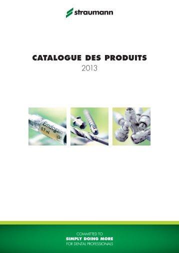 CATALOGUE DES PRODUITS 2013 - Straumann