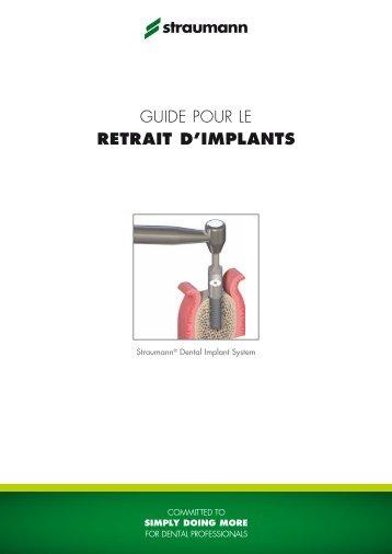 Straumann® Dental Implant System: Guide pour le retrait d'implants