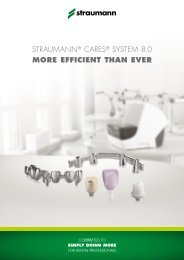 Straumann ® CARES ® System 8.0 - More efficient than ever