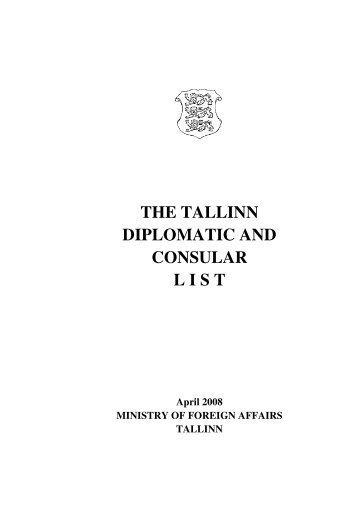 THE TALLINN DIPLOMATIC AND CONSULAR L I S T