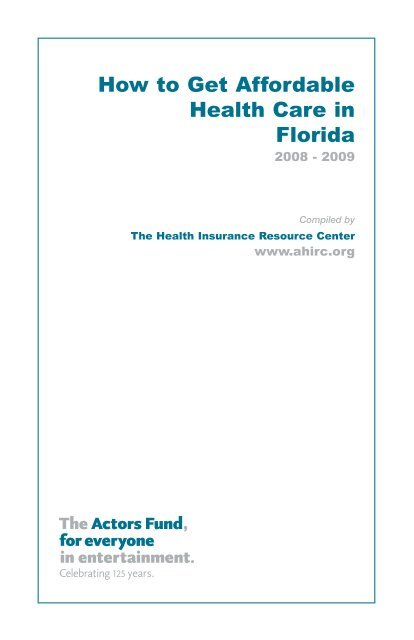 Health Insurance Florida >> How To Get Affordable Health Care In Florida The Actors Fund