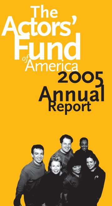 2005 Annual Report - The Actors Fund