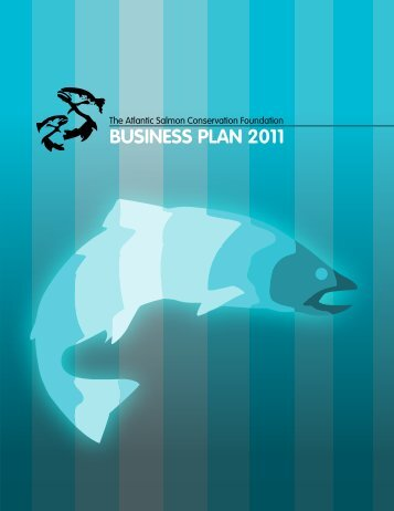 business plan 2011 - The Atlantic Salmon Conservation Foundation