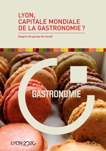 LYON, CAPITALE MONDIALE DE LA GASTRONOMIE ? - Grand Lyon