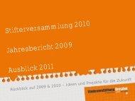 Stifterversammlung 2010 Jahresbericht 2009 Ausblick 2011