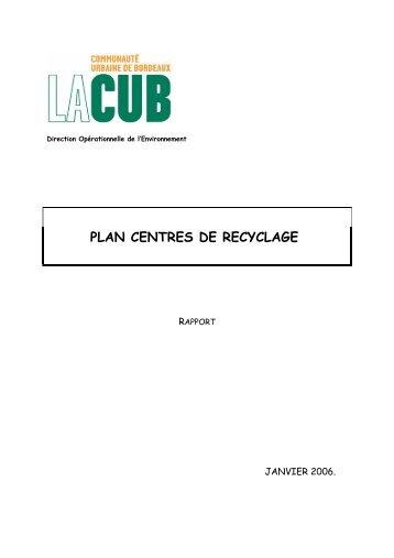 plan centres de recyclage - Participation de la CUB et de ses ...
