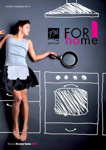 1 for you for your home 2012/2013 product catalogue No ... - FM Group