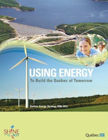 Québec Energy Strategy 2006-2015 - Ministère des Ressources ...