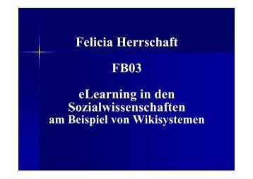 Felicia Herrschaft FB03 eLearning in den ... - studiumdigitale