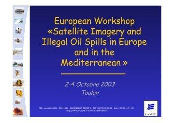 European Workshop «Satellite Imagery and Illegal Oil Spills ... - Cedre