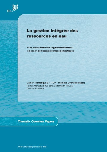 La gestion intégrée des ressources en eau - IRC International Water ...