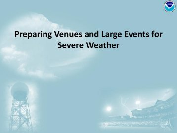 Preparing Venues and Large Events for Severe Weather - NOAA