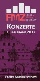 gibt es das FMZ-Konzertprogramm fürs 1. Halbjahr 2012 als pdf ...