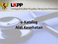 Materi pertemuan Konsultasi Pra persyaratan E-Catalogue Alkes