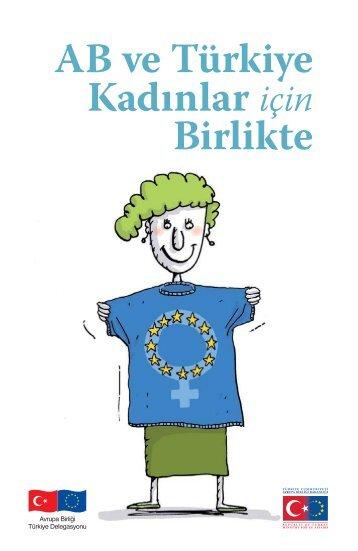 AB ve Türkiye Kadınlar için Birlikte - Avrupa Birliği Bakanlığı