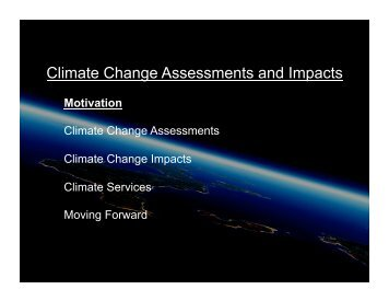 Climate Change Assessments and Impacts